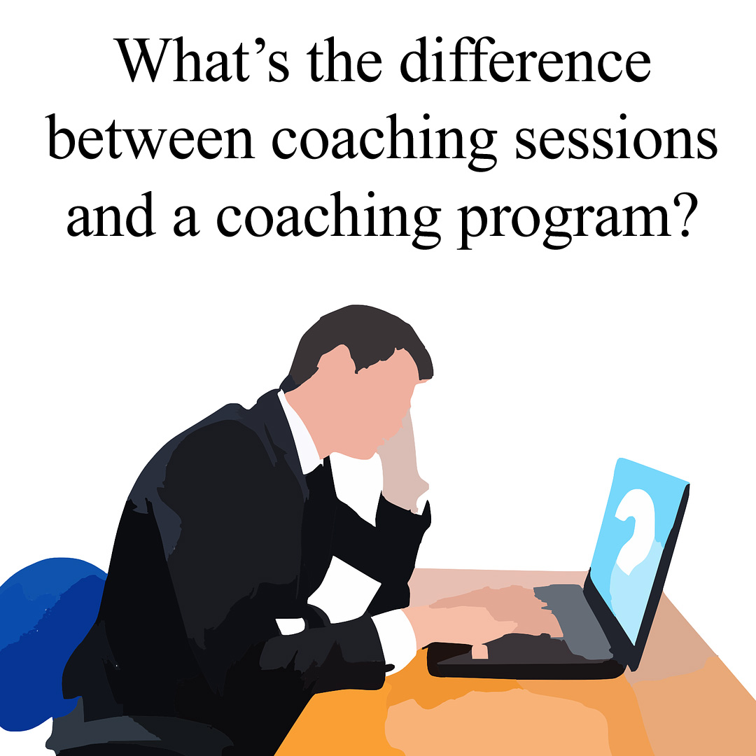 What is a Coaching Program, and How is it More Valuable Than Coaching Sessions?