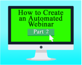 How to Create an Automated Webinar to Attract High-Paying Coaching Clients, Part 2: Telling Your Story